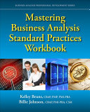 Mastering Business Analysis Standard Practices Workbook