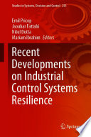 Recent Developments on Industrial Control Systems Resilience