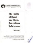 The Health of Racial and Ethnic Populations in Wisconsin, 1996-2000