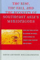 The Rise  the Fall  and the Recovery of Southeast Asia s Minidragons