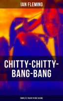 CHITTY-CHITTY-BANG-BANG: Complete Trilogy in One Volume