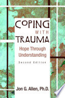 """""""Coping With Trauma: Hope Through Understanding"""" by Jon G. Allen"""