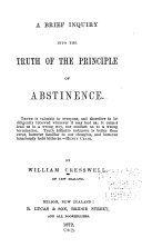 A Brief Inquiry Into the Truth of the Principles of Abstinence ...