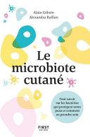 Le Microbiote cutané - tout savoir sur les bactéries qui vivent sur notre peau