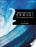 Ableton Live 9 Power!  : The Comprehensive Guide