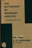 The Settlement of Boundary Disputes in International Law