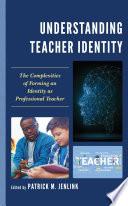 Understanding Teacher Identity