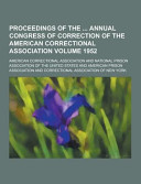 Proceedings Of The Annual Congress Of Correction Of The American Correctional Association