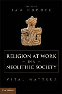 Religion at Work in a Neolithic Society: Vital Matters - Seite 183