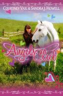 Angels Club (Middle Grade Novel - Horses, Kids, Friendship, Bullying and Ethnic Diversity)