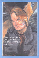 The Visual Arts And The Novels Of Iris Murdoch