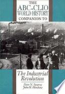 The ABC-CLIO World History Companion to the Industrial Revolution