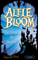 Alfie Bloom et l'héritage du druide ebook