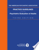 The American Psychiatric Association Practice Guidelines for the Psychiatric Evaluation of Adults  Third Edition Book