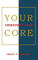 Your Indestructible Core