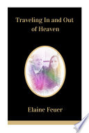 Traveling In And Out Of Heaven Epub
