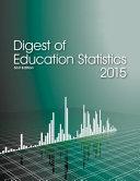 Digest of Education Statistics 2015 Book