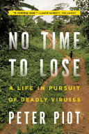 Pdf No Time to Lose: A Life in Pursuit of Deadly Viruses