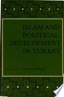 Islam and Political Development in Turkey