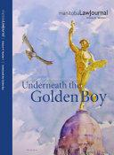 Manitoba Law Journal: Underneath the Golden Boy 2018 Volume 41(1)