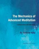 The Mechanics of Advanced Meditation