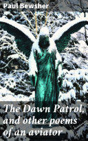Pdf The Dawn Patrol, and other poems of an aviator