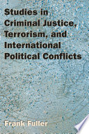 Studies In Criminal Justice Terrorism And International Political Conflicts