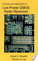 The Design and Implementation of Low Power CMOS Radio Receivers
