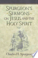 Spurgeon s Sermons on Jesus and the Holy Spirit