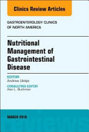 Nutritional Management of Gastrointestinal Disease, an Issue of Gastroenterology Clinics of North America