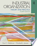 """Industrial Organization: Theory and Practice"" by Don E. Waldman, Elizabeth J. Jensen"