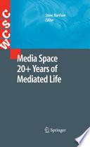 """Media Space 20+ Years of Mediated Life"" by Steve Harrison"