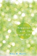 Happiness and the Good Life [Pdf/ePub] eBook