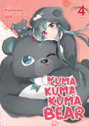 Kuma Kuma Kuma Bear Light Novel Vol 4