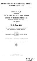 Extension on Reciprocal Trade Agreements Act  Hearings     on H J  Res  111     Rev  Apr  12 23  1943