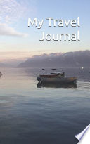 My Travel Journal - for Your Best Travel Memories! Go and Discover the World!