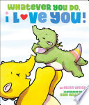 Whatever You Do  I Love You