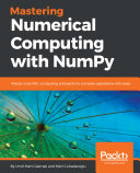 Mastering Numerical Computing with NumPy Pdf/ePub eBook