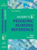 Mosby s Pediatric Nursing Reference   E Book