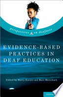 """Evidence-Based Practices in Deaf Education"" by Harry Knoors, Marc Marschark"