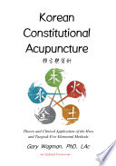 Korean Constitutional Acupuncture   Theory and Clinical Application of the Hwa and Taegeuk Five Elemental Methods