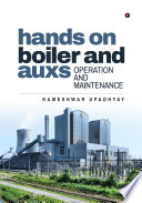 Hands on Boiler and Auxs Operation and Maintenance