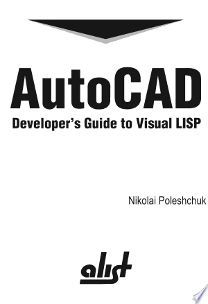 Download AutoCAD Developer's Guide to Visual LISP Free Books - Dlebooks.net