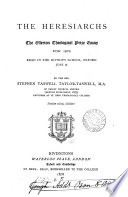 The Heresiarchs The Ellerton Theological Prize Essay For 1876