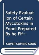 Safety Evaluation of Certain Mycotoxins in Food