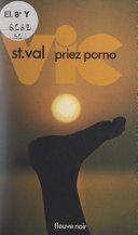 Vic St Val, priez porno