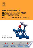 Mechanisms In Homogeneous And Heterogeneous Epoxidation Catalysis Book PDF