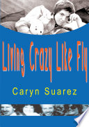Living Crazy Like Fly Book
