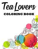Tea Lovers Coloring Book