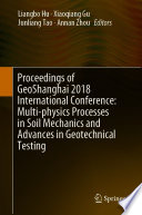 Proceedings of GeoShanghai 2018 International Conference  Multi physics Processes in Soil Mechanics and Advances in Geotechnical Testing Book